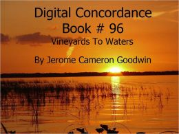 Vineyards To Waters - Digital Concordance Book 96