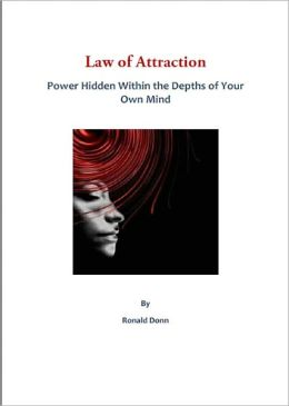 Law of Attraction: Power Hidden Within the Depths of Your Own Mind