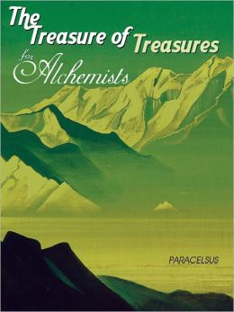 The Treasure of Treasures for Alchemists