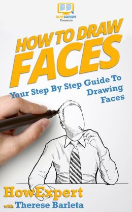 How To Draw Faces - Your Step-By-Step Guide To Drawing Faces