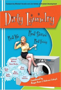 DIRTY LAUNDRY: Real Life, Real Stories, Real Funny
