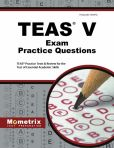 Book Cover Image. Title: TEAS Exam Practice Questions (First Set):  TEAS Practice Test & Review for the Test of Essential Academic Skills, Author: TEAS Exam Secrets Test Prep Team