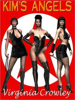 KIM'S ANGELS: A STORY OF DOMINANT WOMEN AND ESPIONAGE