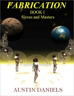 Fabrication - Book 1 - Slaves and Masters