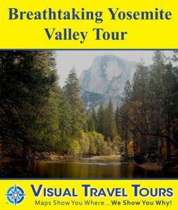 BREATHTAKING YOSEMITE VALLEY TOUR-A Self-guided Walking Tour. Includes insider tips and photos of all locations. Explore on your own schedule. Like a friend to show you around!