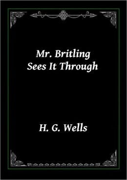 Mr. Britling Sees It Through by Wells