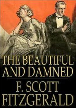 The Beautiful and Damned (Unabridged Edition) [Remastered For NOOK]