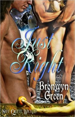 Just Right [Multiple Partner Paranormal Erotic Romance Not Quite Wicked Series]