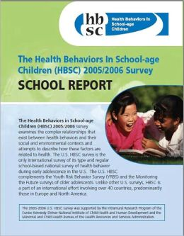 Health Behaviors in School-Age Children (HBSC) 2005/2006 Survey: School Report