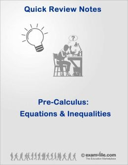 PreCalculus Review: Equations and Inequalities