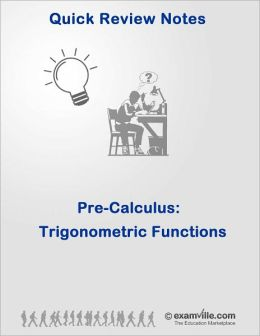 PreCalculus Review: Trigonometric Functions