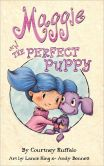 Book Cover Image. Title: Maggie and the Perfect Puppy, Author: Courtney Ruffalo