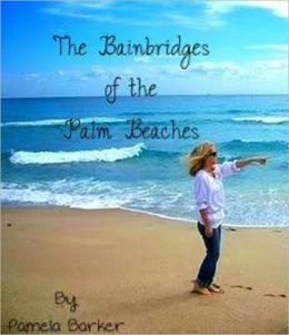 The Bainbridges of the Palm Beaches: The Case of the Impetuous Aunt