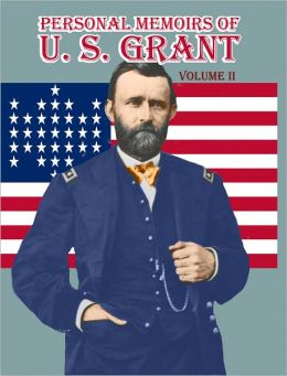 Personal Memoirs of U.S. Grant: Volume Two