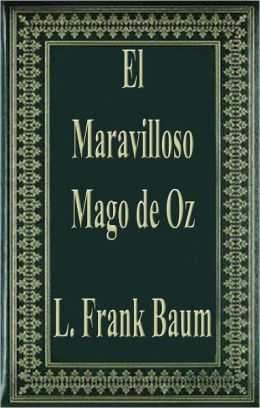 El Maravilloso Mago de Oz (The Wonderful Wizard of Oz)