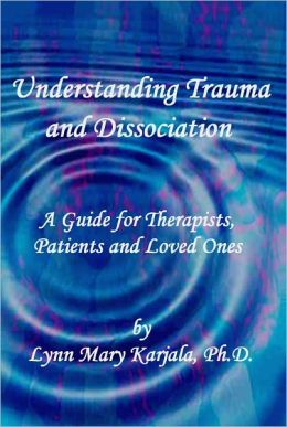 Understanding Trauma and Dissociation