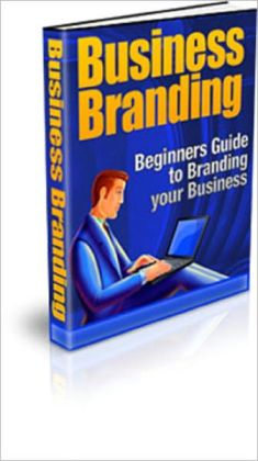 Business Branding: Beginners Guide to Branding Your Business