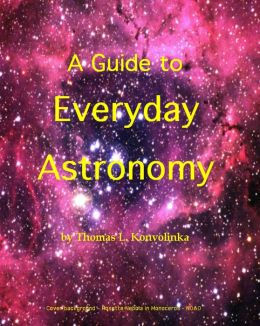 A Guide to Everyday Astronomy