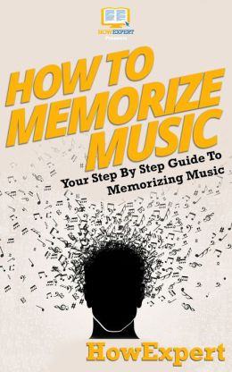 How To Memorize Music - Your Step-By-Step Guide To Memorizing Music
