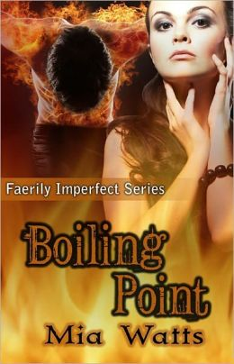 Boiling Point [Faerily Imperfect Series Paranormal Erotic Romance]