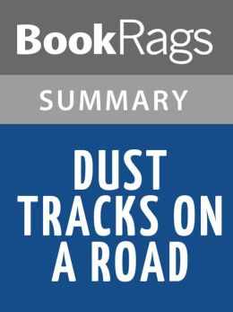 Dust Tracks on a Road by Zora Neale Hurston l Summary & Study Guide