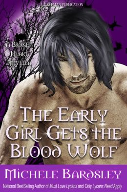 The Early Girl Gets the Blood Wolf: A Broken Heart Story
