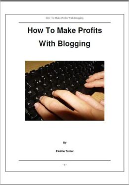 How To Make Profits With Blogging