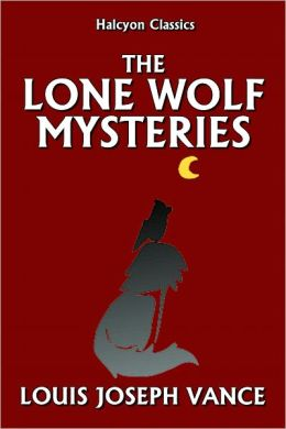 The Lone Wolf Mysteries by Louis Joseph Vance