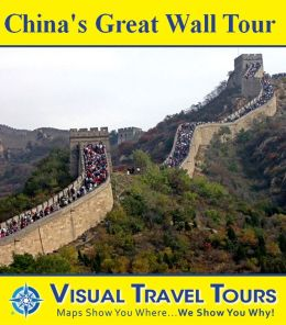 CHINA'S GREAT WALL TOUR - A Self-guided Driving/Walking Tour - Includes insider tips and photos of all locations- Explore on your own - Like having a friend show you around!