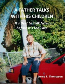 A Father Talks with His Children --It's Best to Talk Now Than too Late