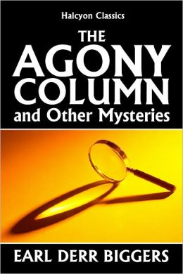 The Agony Column and Other Mysteries by Earl Derr Biggers