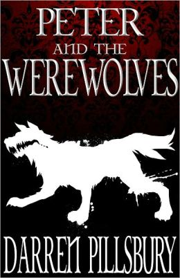 Peter and the Werewolves: Peter and the Monsters, Volume Two