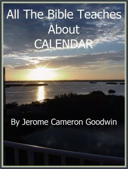 CALENDAR - All The Bible Teaches About