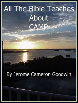 CAMP - All The Bible Teaches About
