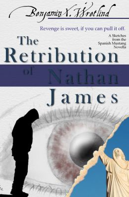 The Retribution of Nathan James