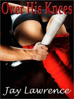Over His Knees & Other Tales of Female Submission
