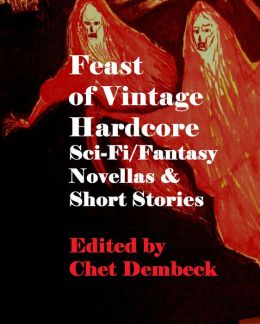 Feast of Vintage Hardcore ScI-F and Fantasy Novellas and Short Stories