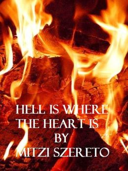 Hell is Where the Heart is (a short story)