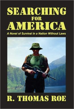 Searching for America: A Novel of Survival in a Nation Without Laws