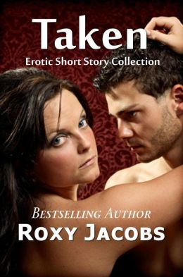 Taken The Anthology (erotica)