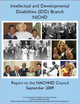 Intellectual and Developmental Disabilities (IDD) Branch, NICHD, Report to the NACHHD Council, September 2009