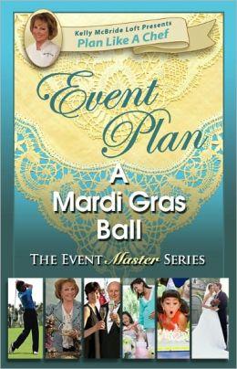 Event Plan a MARDI GRAS BALL
