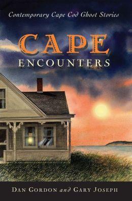 Cape Encounters: Contemporary Cape Cod Ghost Stories