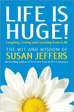 Life Is Huge!: Laughing, Loving, and Learning from It All