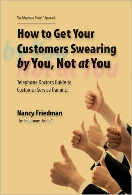 How to Get Your Customers Swearing by You Not at You