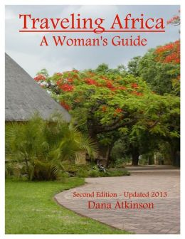 Traveling Africa - A Woman's Guide 2013