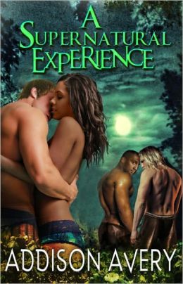 A Supernatural Experience [Erotic Multiple Partner Paranormal Romance]