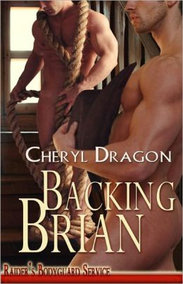 Backing Brian [Raider's Bodyguards Series Male/Male BDSM Erotic Romance]