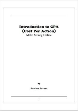 Introduction to CPA (Cost Per Action) : Make Money Online