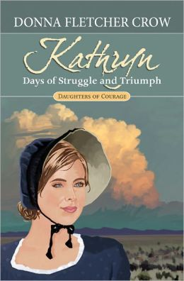 Kathryn: Days of Struggle and Triumph
